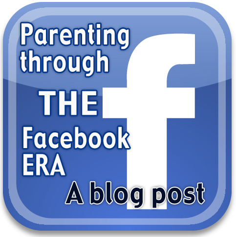 Parenting through the Facebook era