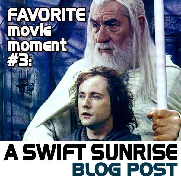 Gandalf and a Swift Sunrise: Favourite Movie Moment #3