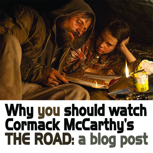 Why You Should Watch Cormack McCarthy's The Road