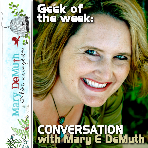 Mary E. DeMuth: Geek of the Week