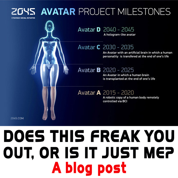 2045 AVATAR PROJECT: HUMAN HOLOGRAMS? REALLY?