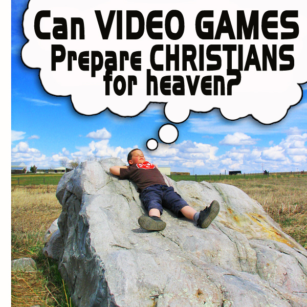 Can video games prepare Christians for heaven?