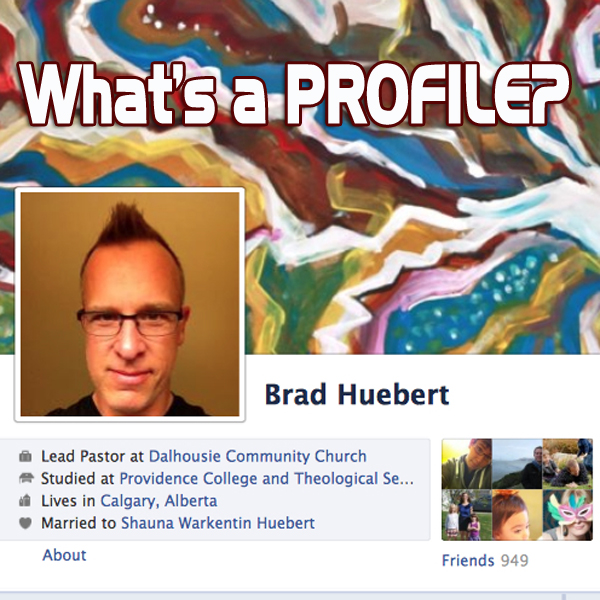 What's a Facebook Profile? Think about it…