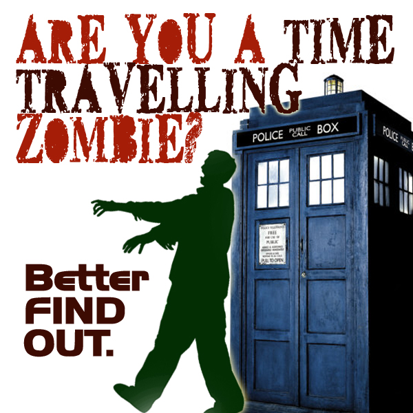 Are You a Time Travelling Zombie?