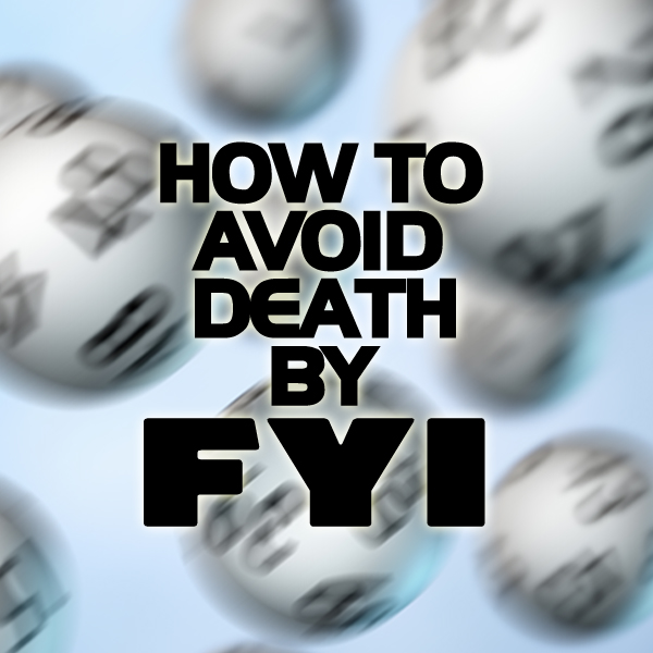 Warning: Don't Die by FYI!
