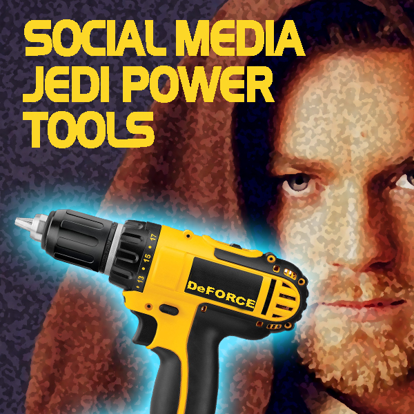Social Media Jedi Power Tools
