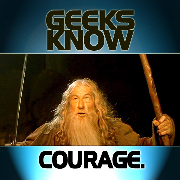 Geeks Know Courage