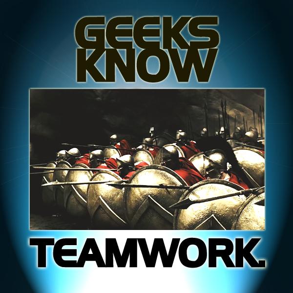 Geeks know teamwork