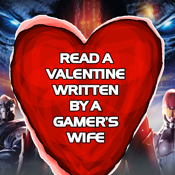 A Gamer's Wife Writes Her Hubby A Valentine