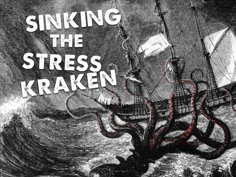 Sinking the stress Kraken