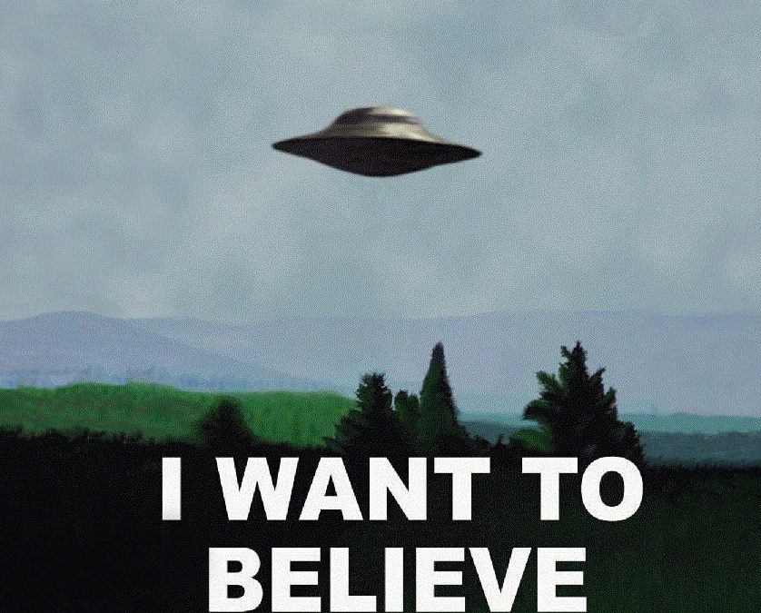 Little green men, x-files, faith, science, and me